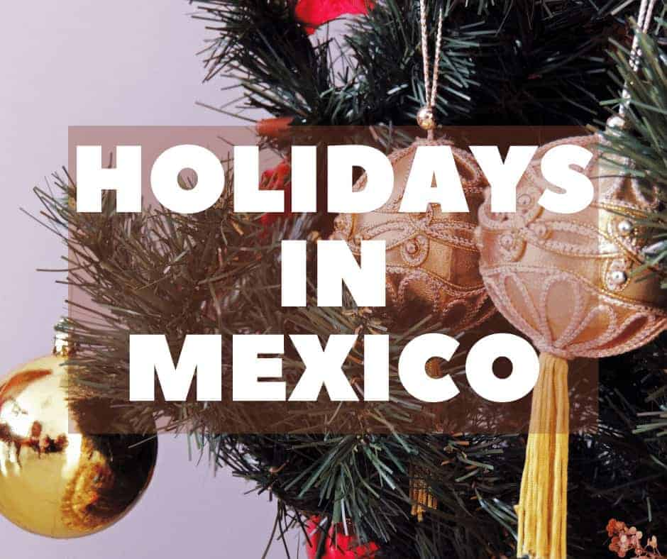 What Are Holidays In Mexico Like?